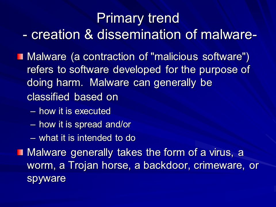 Malware growth Web insecurity –225% growth in malicious web sites –95% of user-generated comments to blogs, chat rooms/message boards were spam or malicious –77% of Web sites with malicious code are legitimate sites that have been compromised, i.e.