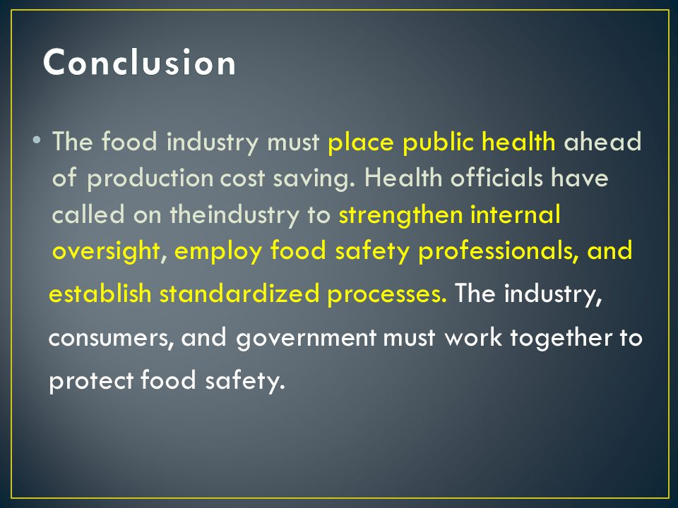 The food industry must place public health ahead of production cost saving.