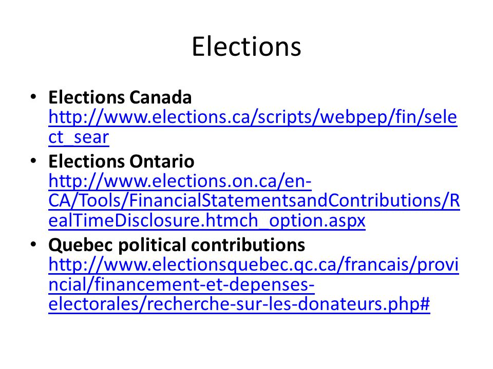 Elections Elections Canada http://www.elections.ca/scripts/webpep/fin/sele ct_sear http://www.elections.ca/scripts/webpep/fin/sele ct_sear Elections O