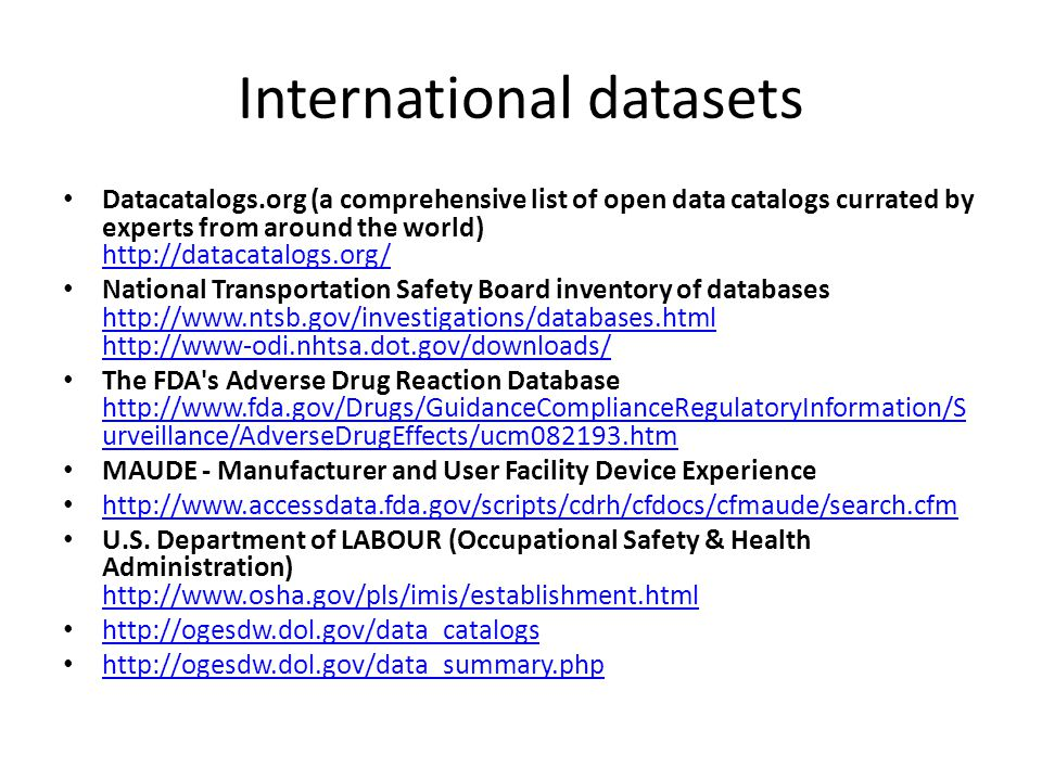 International datasets Datacatalogs.org (a comprehensive list of open data catalogs currated by experts from around the world) http://datacatalogs.org