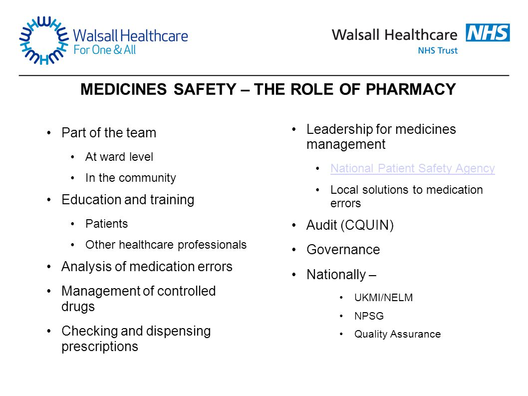 MEDICINES SAFETY – THE ROLE OF PHARMACY Part of the team At ward level In the community Education and training Patients Other healthcare professionals