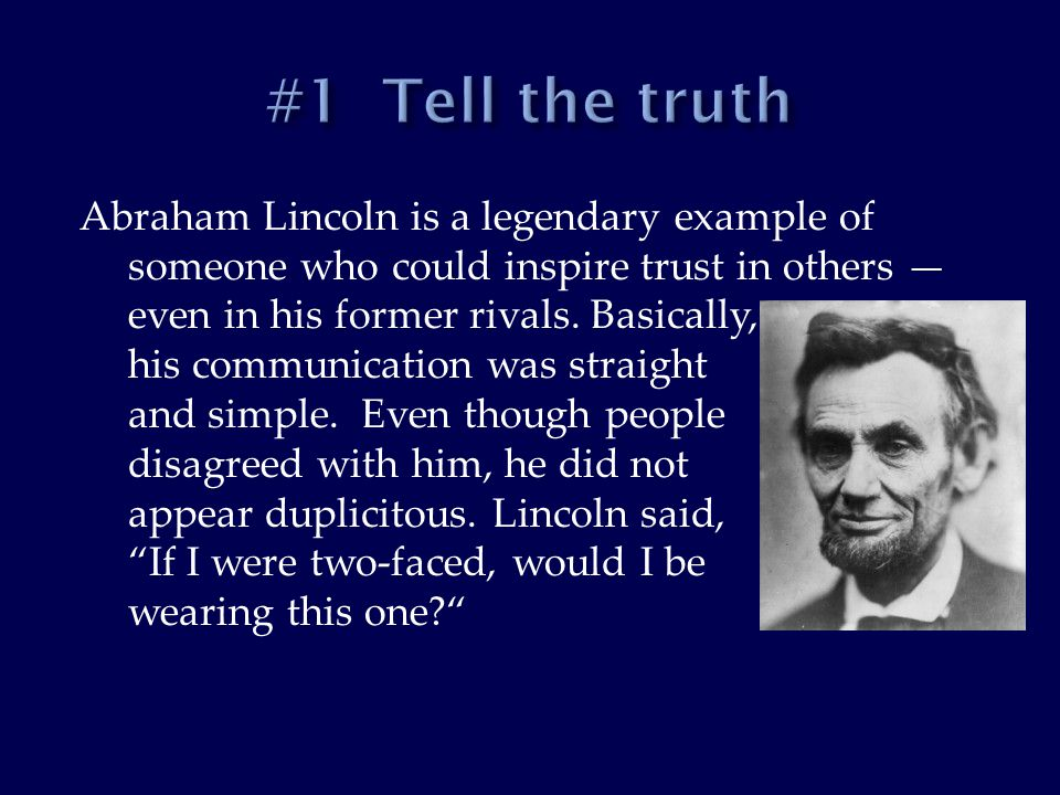 Abraham Lincoln is a legendary example of someone who could inspire trust in others — even in his former rivals.