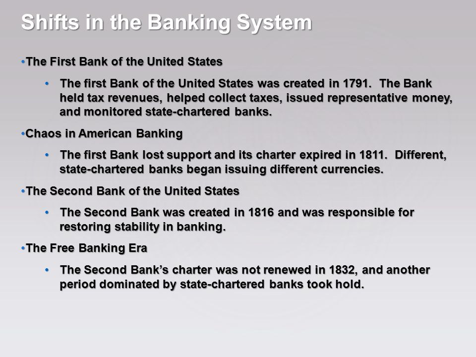 Shifts in the Banking System The First Bank of the United States The First Bank of the United States The first Bank of the United States was created i