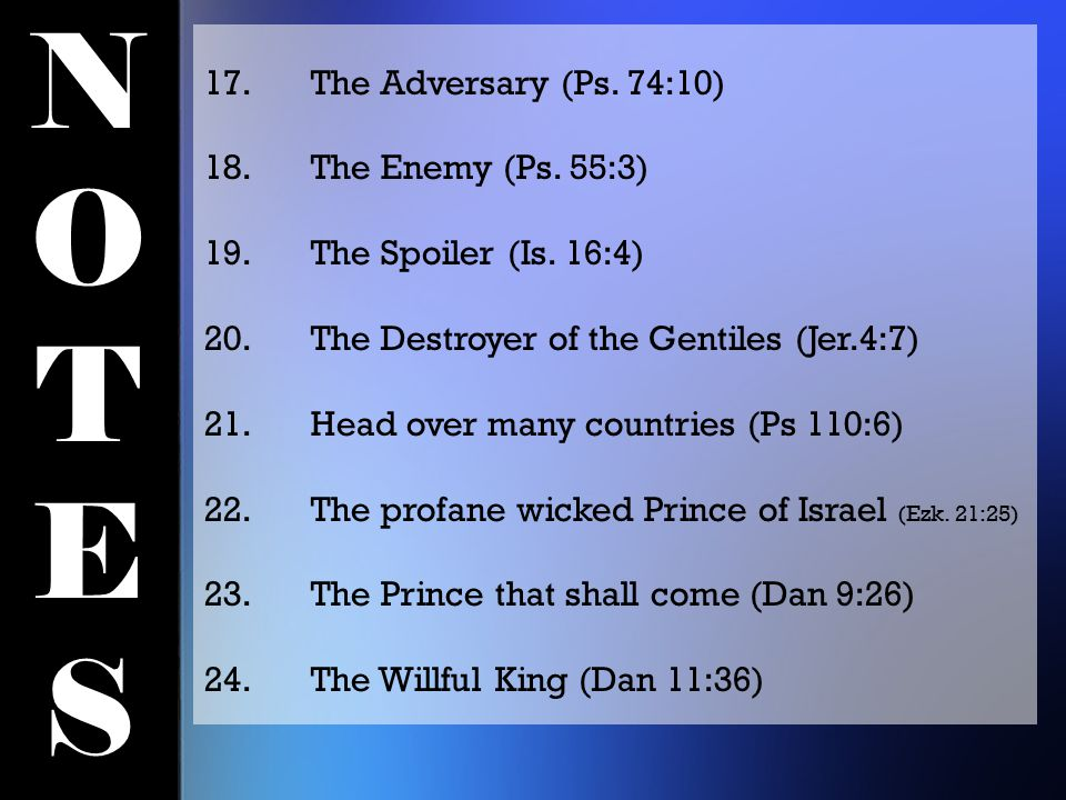NOTESNOTES 17.The Adversary (Ps. 74:10) 18.The Enemy (Ps.