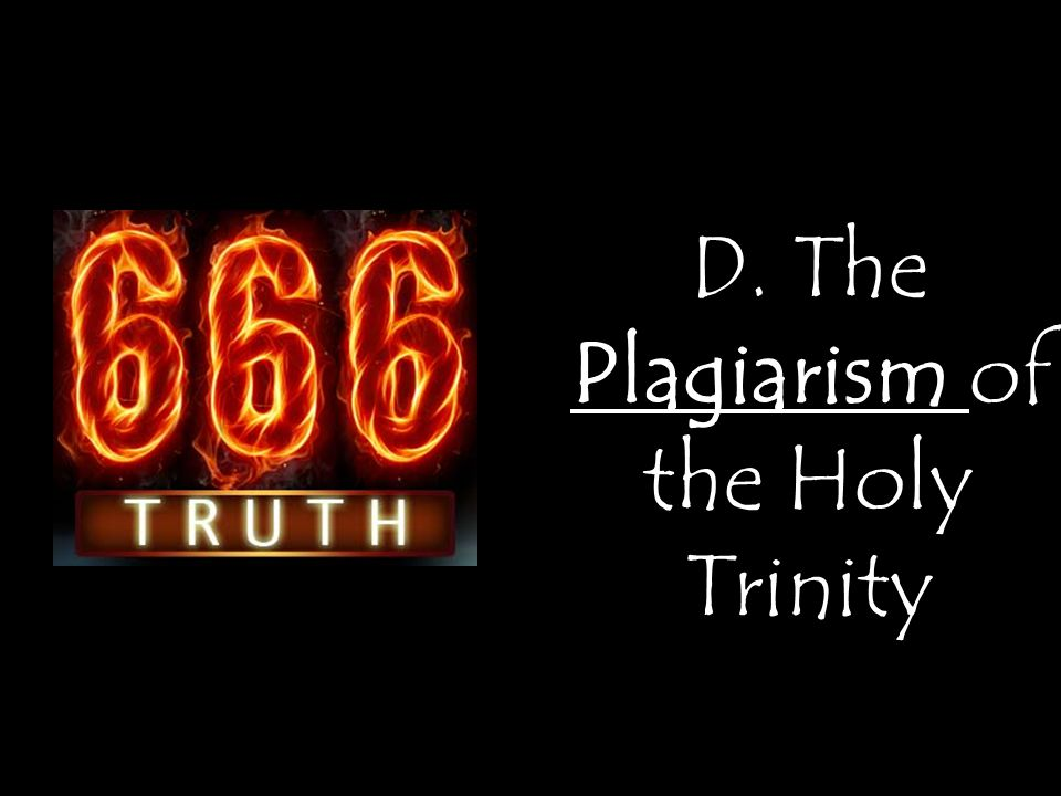 Plagiarism D. The Plagiarism of the Holy Trinity