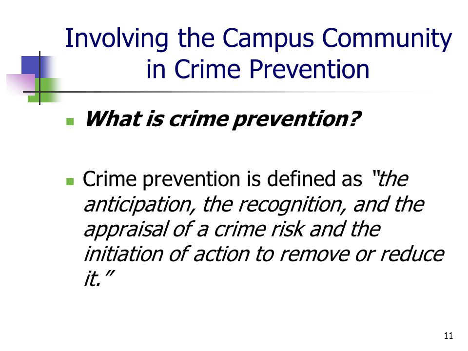 Involving the Campus Community in Crime Prevention What is crime prevention.