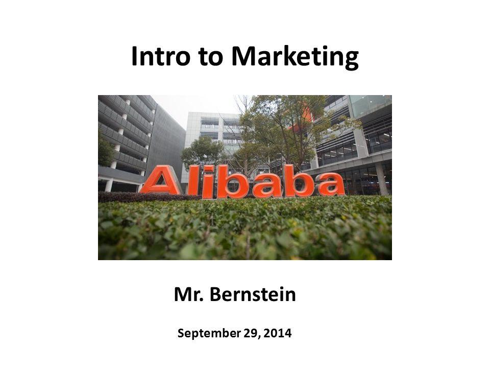 Intro to Marketing Mr. Bernstein September 29, 2014