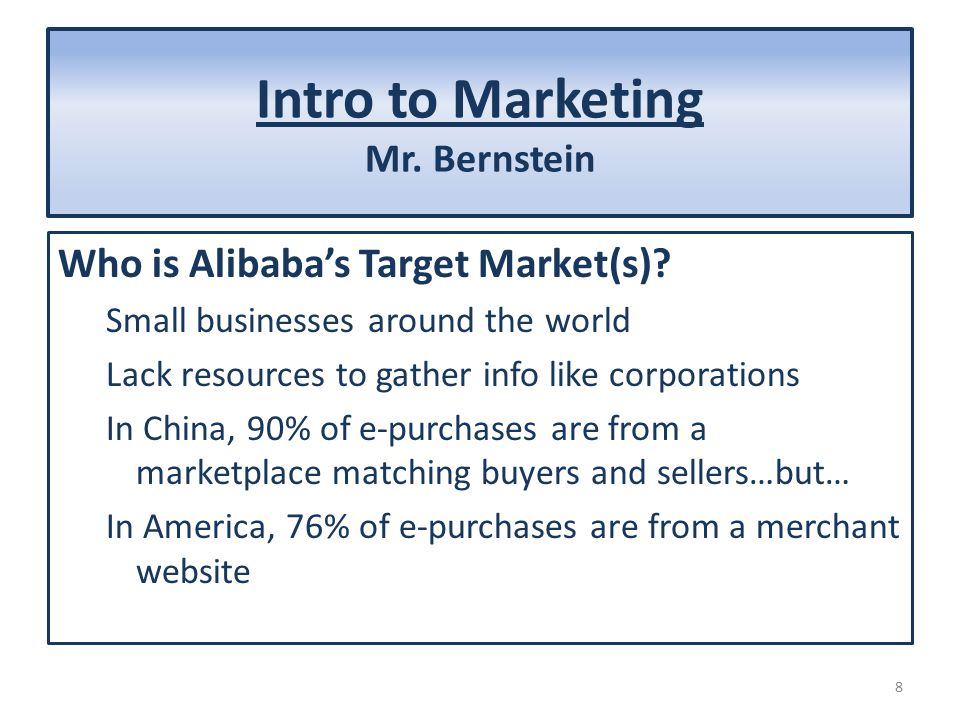 Intro to Marketing Mr. Bernstein Who is Alibaba's Target Market(s).