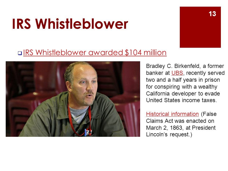  IRS Whistleblower awarded $104 million IRS Whistleblower awarded $104 million 13 IRS Whistleblower Bradley C.