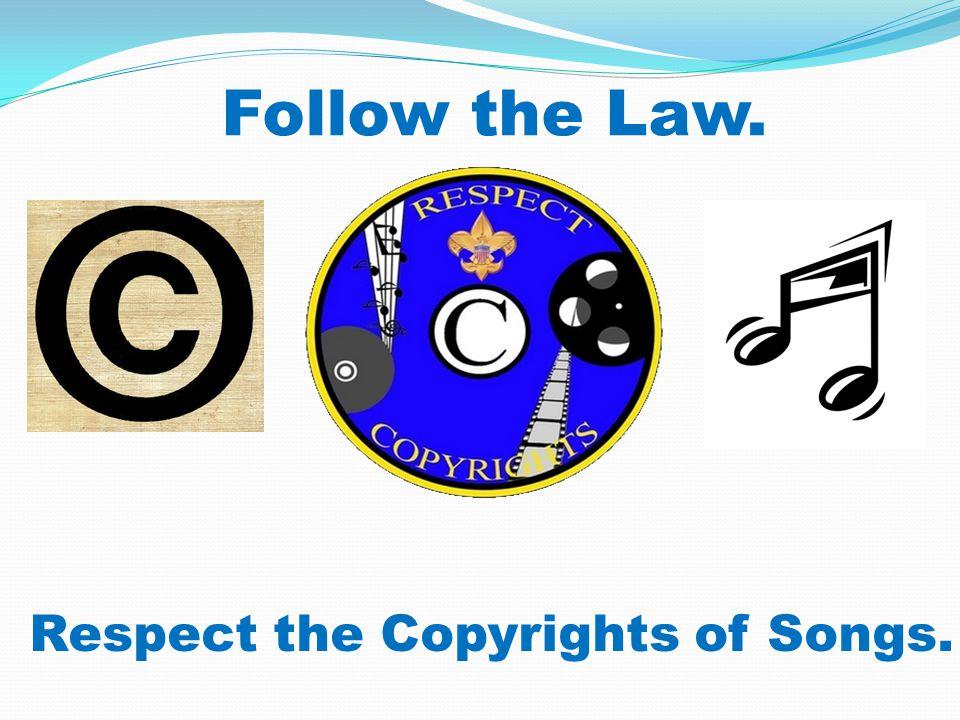 Follow the Law.