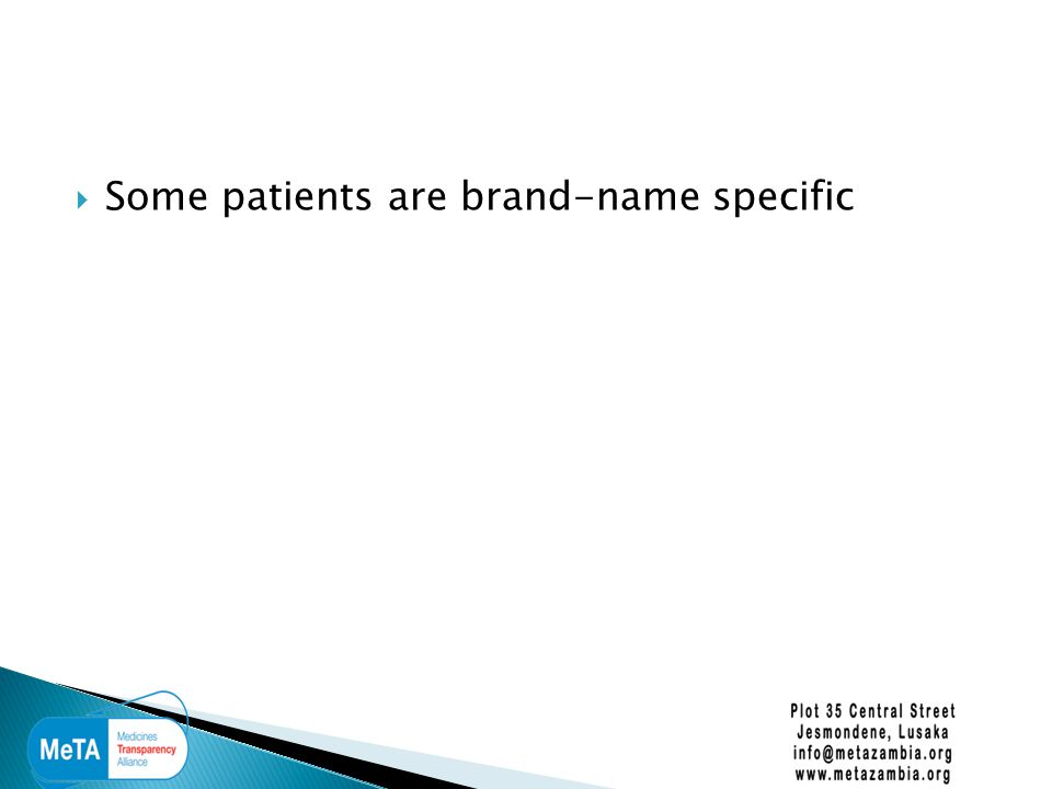  Some patients are brand-name specific