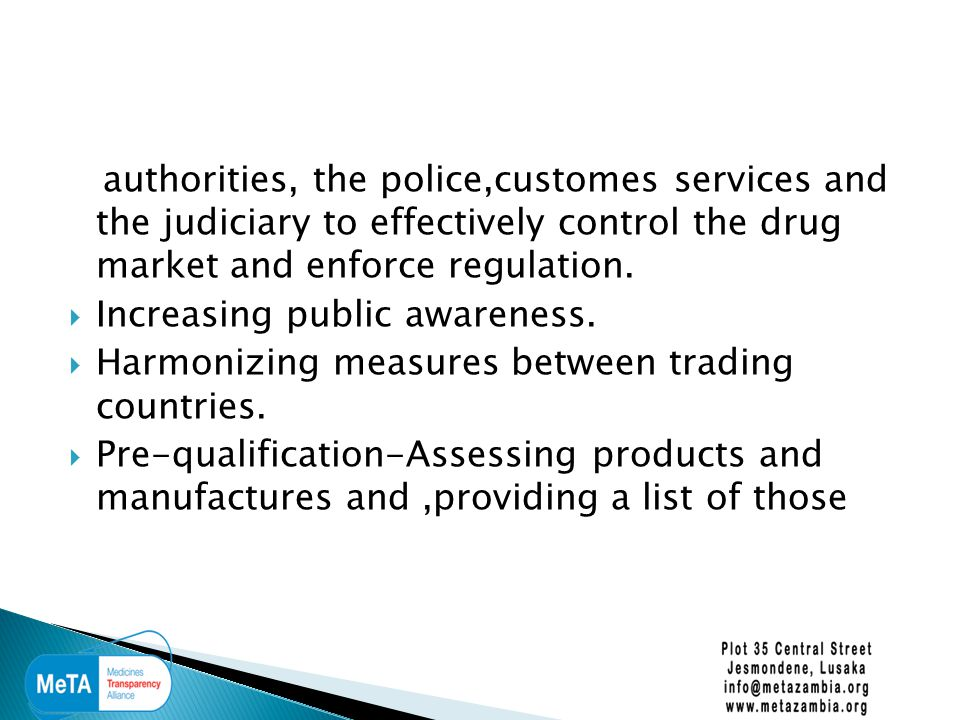 authorities, the police,customes services and the judiciary to effectively control the drug market and enforce regulation.