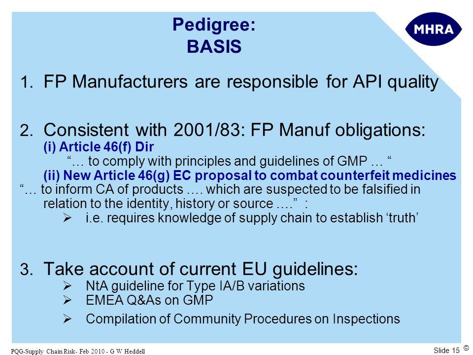 Slide 15 PQG-Supply Chain Risk- Feb 2010 - G W Heddell © Pedigree: BASIS 1.