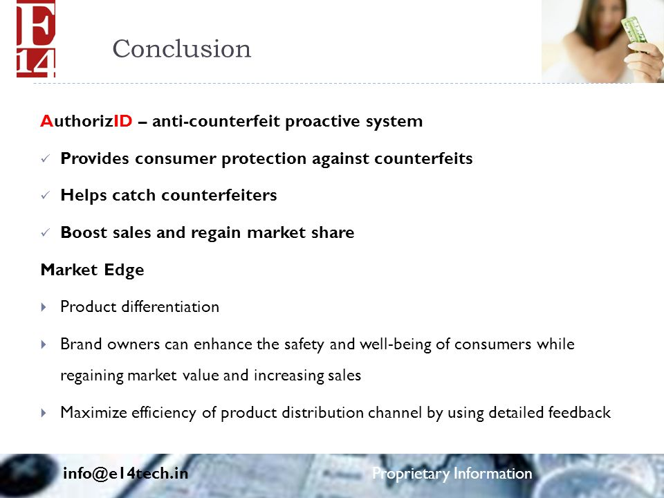 Conclusion AuthorizID – anti-counterfeit proactive system Provides consumer protection against counterfeits Helps catch counterfeiters Boost sales and