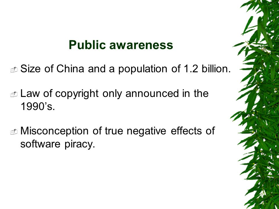 Public awareness  Size of China and a population of 1.2 billion.