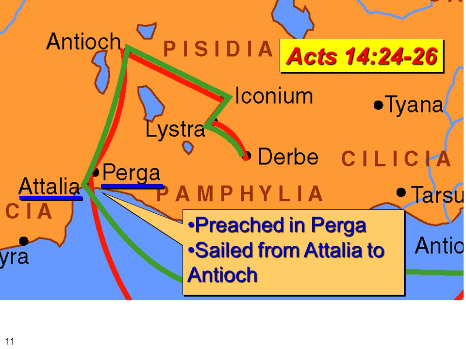 Preached in PergaPreached in Perga Sailed from Attalia to AntiochSailed from Attalia to Antioch Preached in PergaPreached in Perga Sailed from Attalia