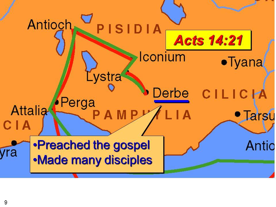 Preached the gospelPreached the gospel Made many disciplesMade many disciples Preached the gospelPreached the gospel Made many disciplesMade many disc