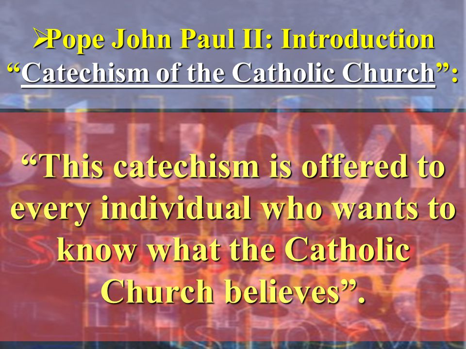This catechism is offered to every individual who wants to know what the Catholic Church believes .