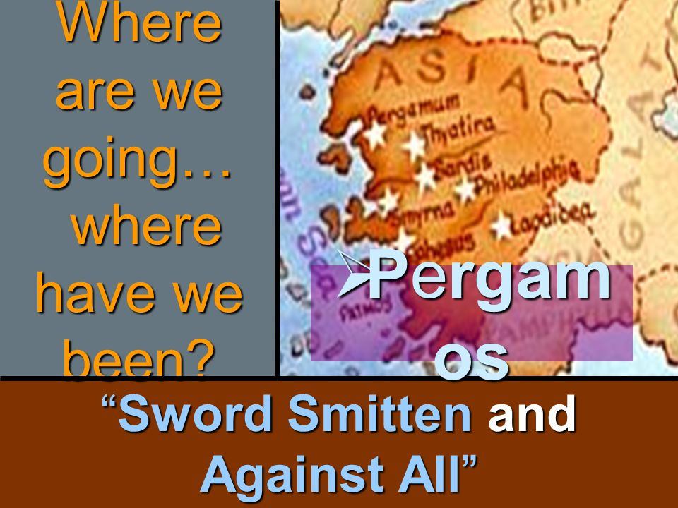 Sword Smitten and Against All Where are we going… where have we been  Pergam os