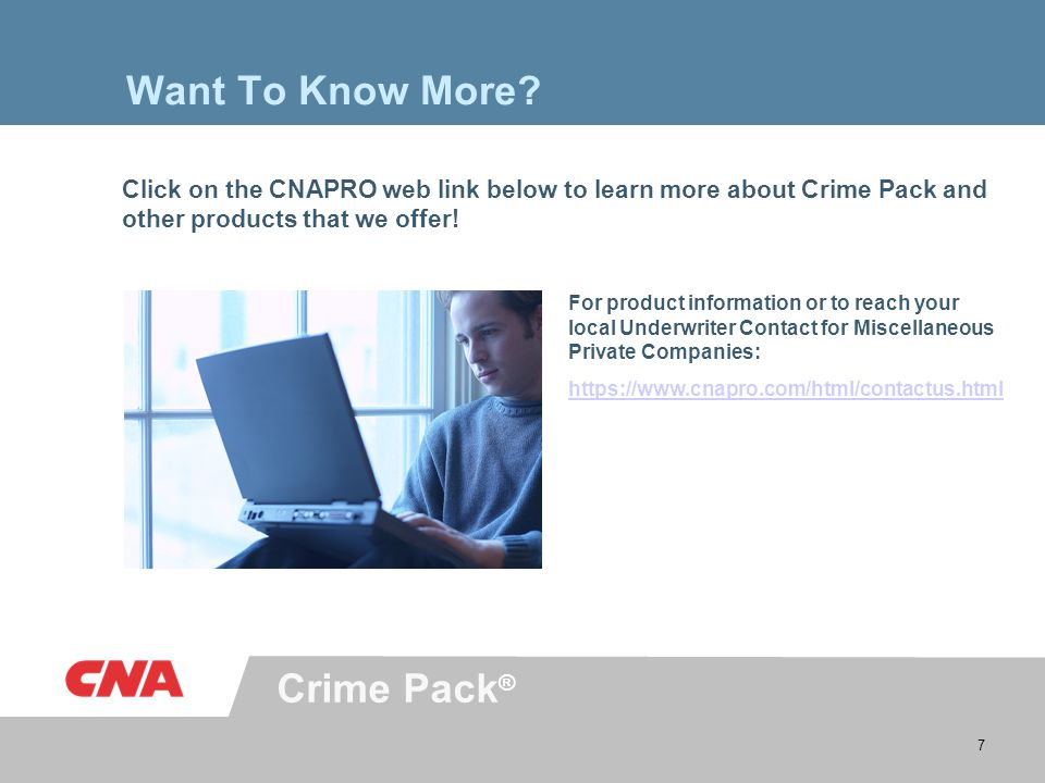 Crime Pack ® 7 Want To Know More? Click on the CNAPRO web link below to learn more about Crime Pack and other products that we offer! For product info