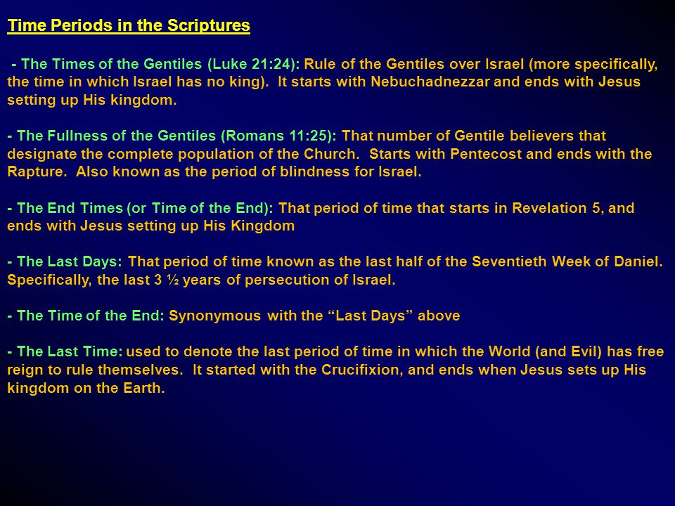 Time Periods in the Scriptures - The Times of the Gentiles (Luke 21:24): Rule of the Gentiles over Israel (more specifically, the time in which Israel