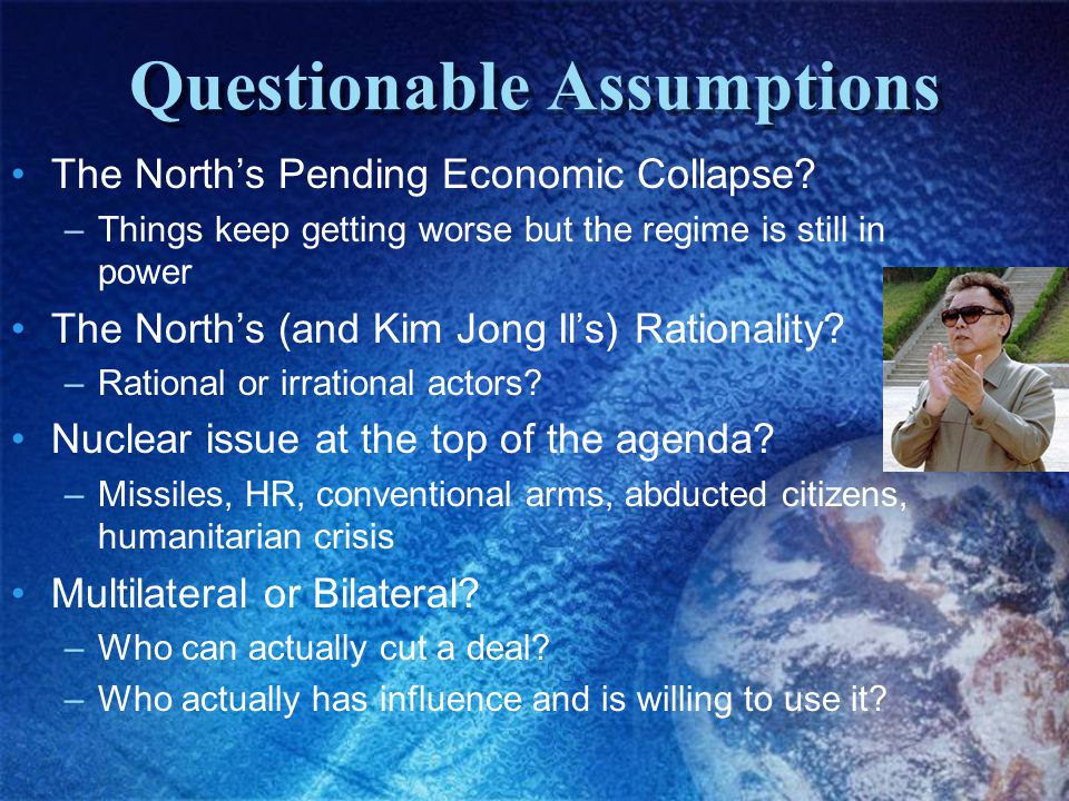 Questionable Assumptions The North's Pending Economic Collapse.
