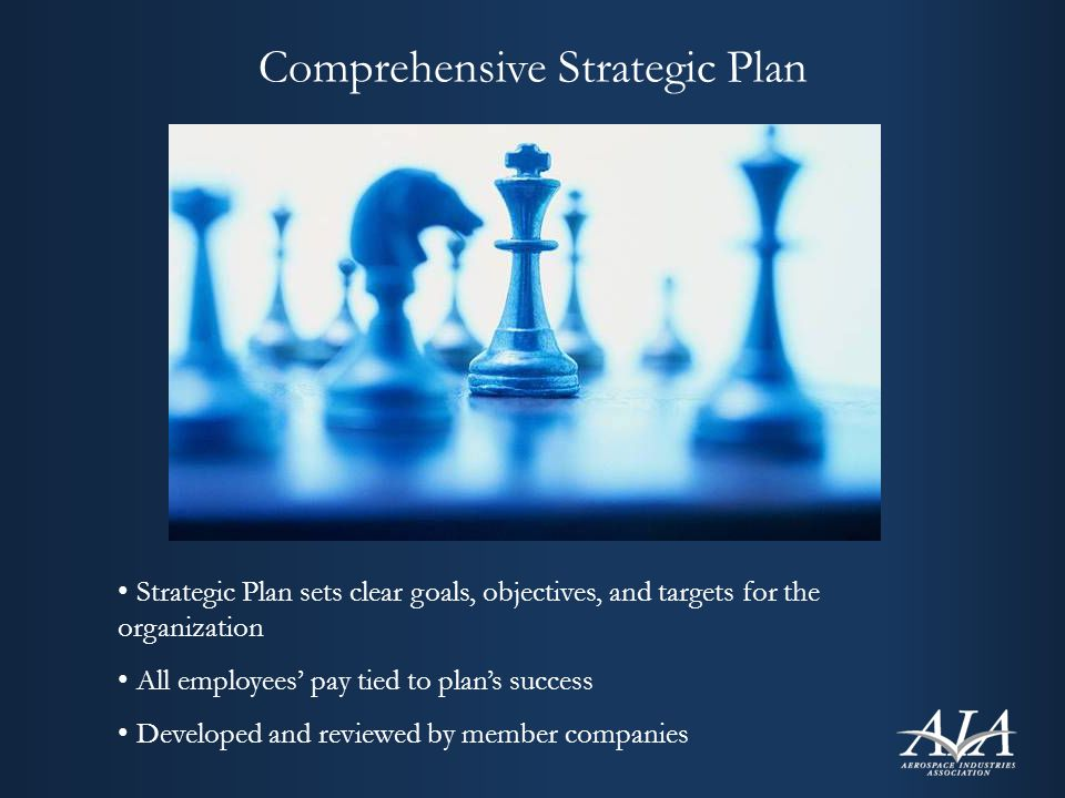 Comprehensive Strategic Plan Strategic Plan sets clear goals, objectives, and targets for the organization All employees' pay tied to plan's success Developed and reviewed by member companies
