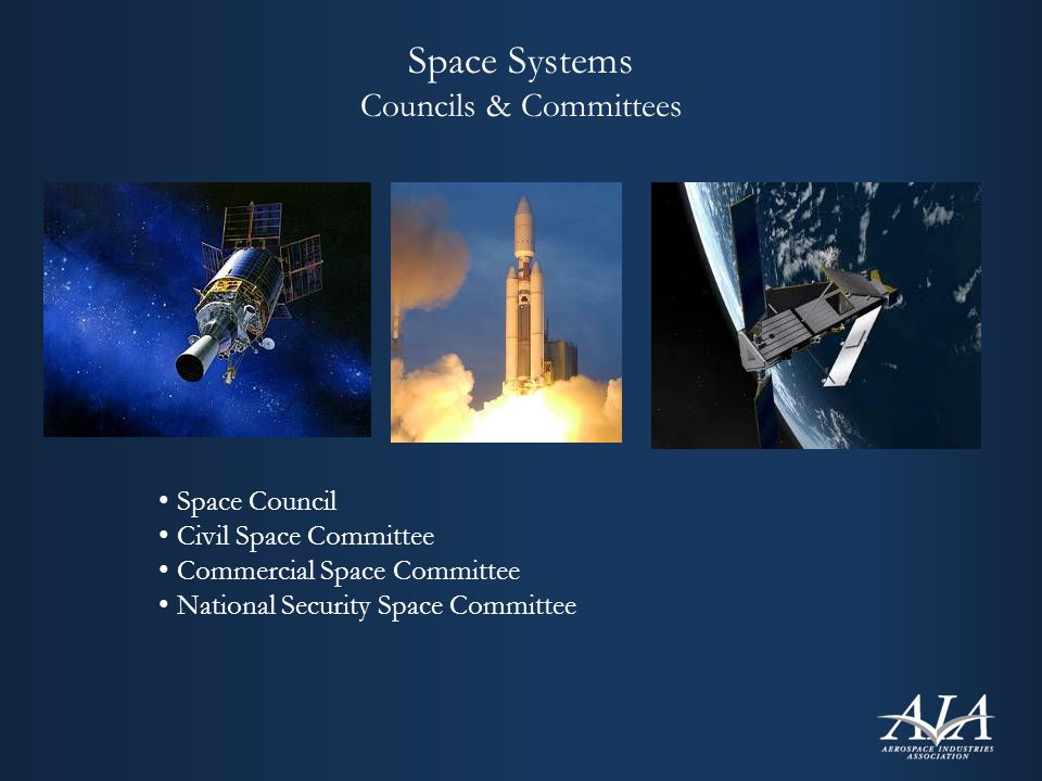 Space Systems Councils & Committees Space Council Civil Space Committee Commercial Space Committee National Security Space Committee