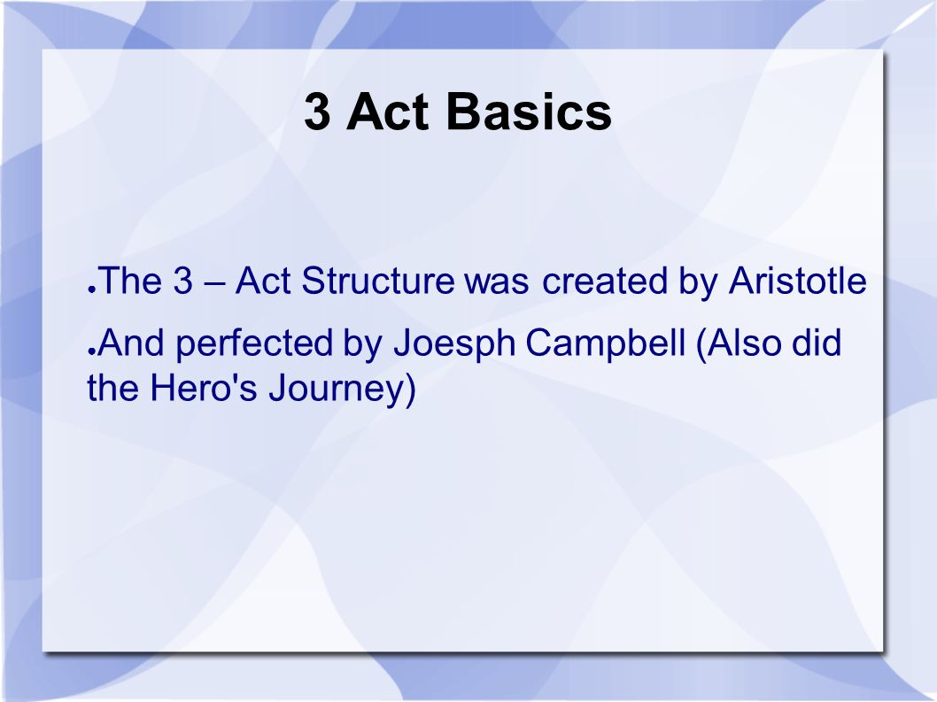 ACT I – Opening Balance The lives of the characters have achieved a certain equilibrium, which must be disturbed if there is to be a conflict, a story.