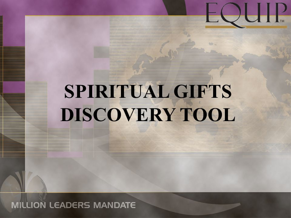 SPIRITUAL GIFTS DISCOVERY TOOL