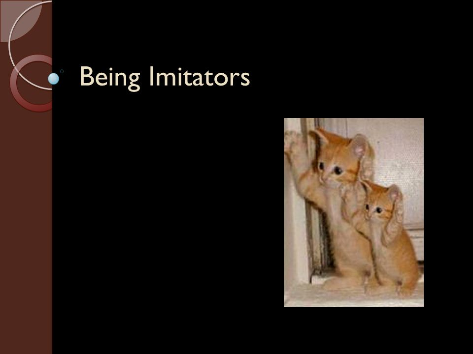 Being Imitators