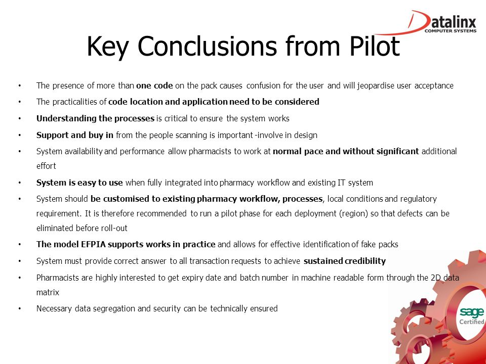 Key Conclusions from Pilot The presence of more than one code on the pack causes confusion for the user and will jeopardise user acceptance The practi