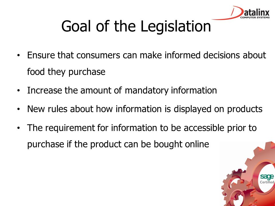 Goal of the Legislation Ensure that consumers can make informed decisions about food they purchase Increase the amount of mandatory information New ru