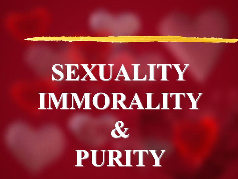 SEXUALITYIMMORALITY&PURITY