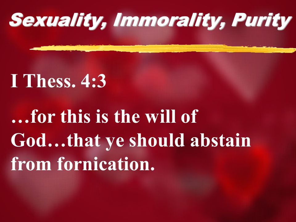 Sexuality, Immorality, Purity I Thess.