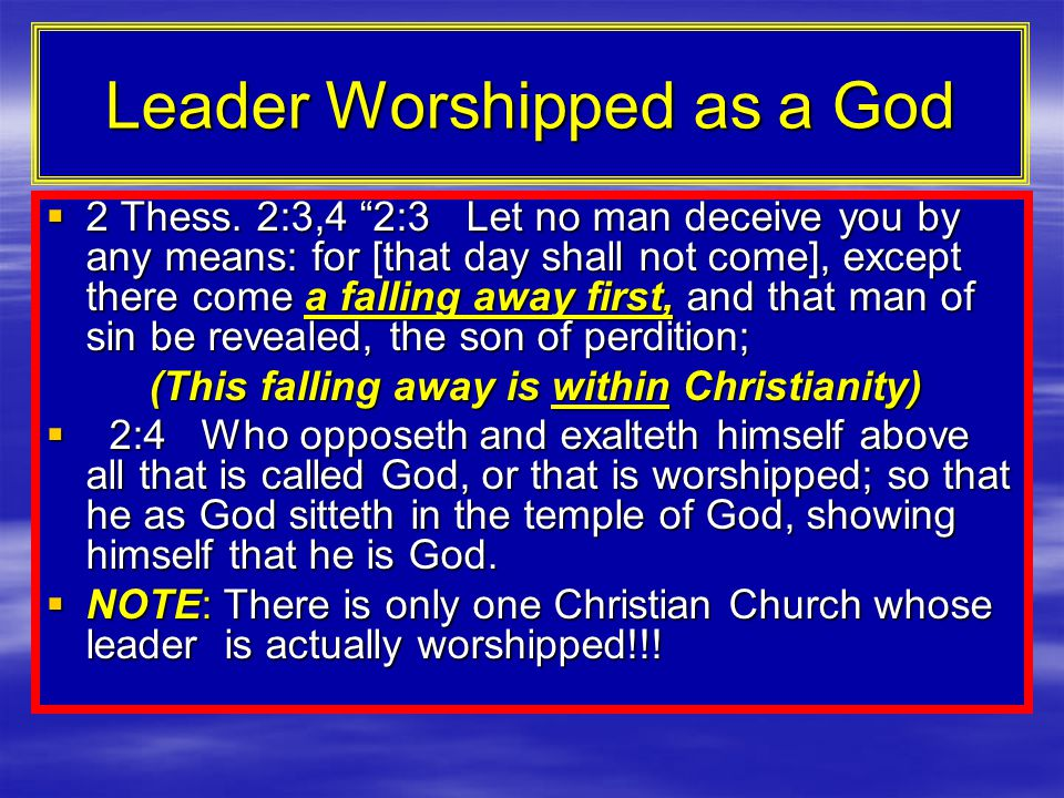 Leader Worshipped as a God  2 Thess.