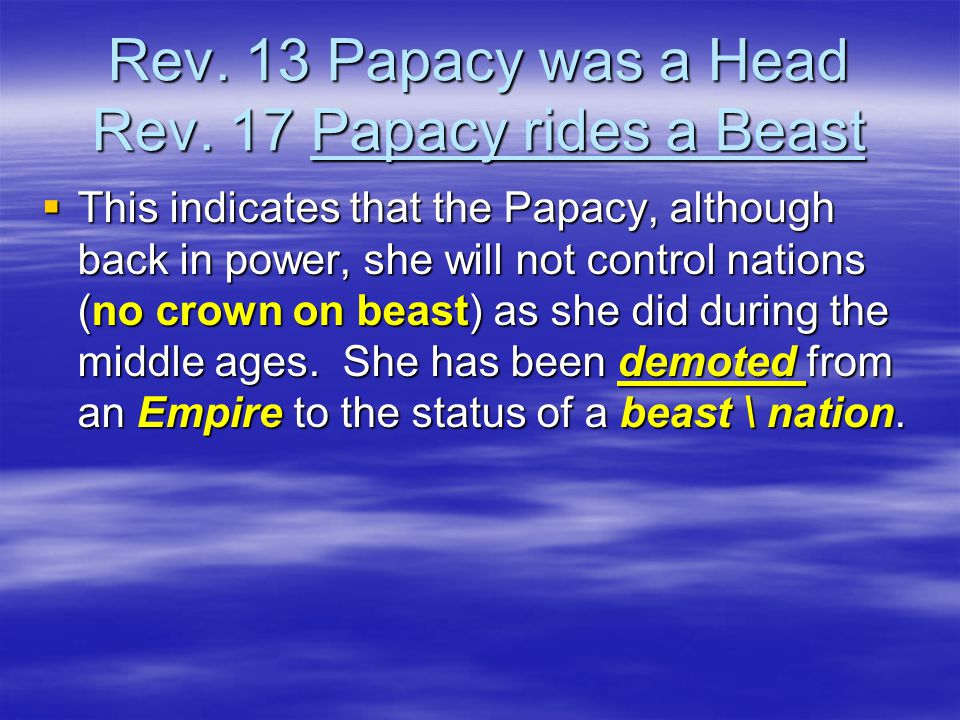 Rev. 13 Papacy was a Head Rev.