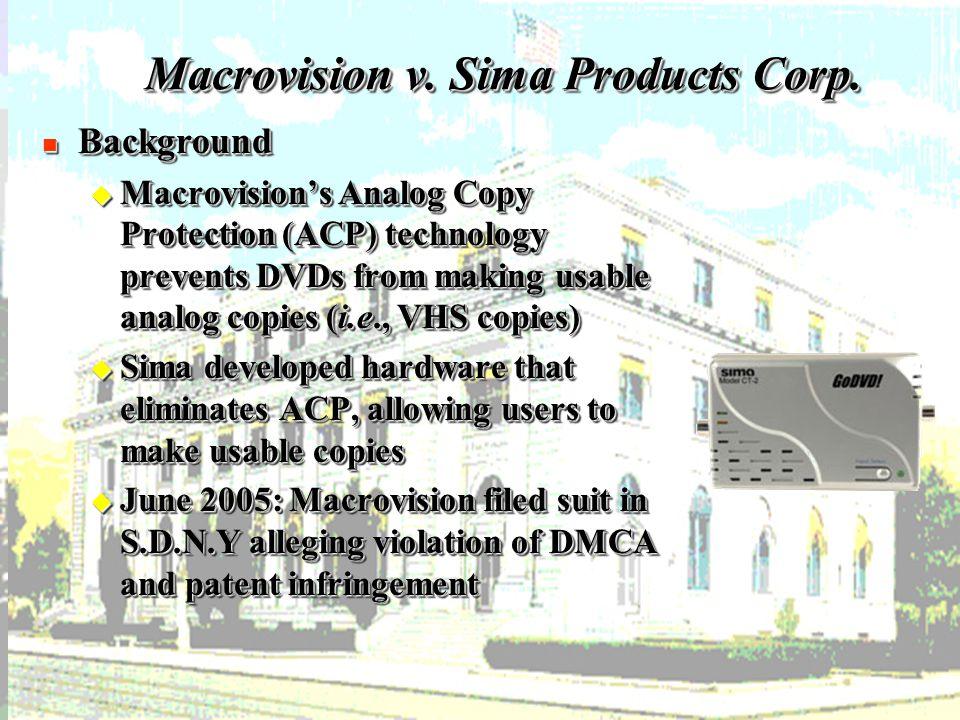 17 Macrovision v. Sima Products Corp.