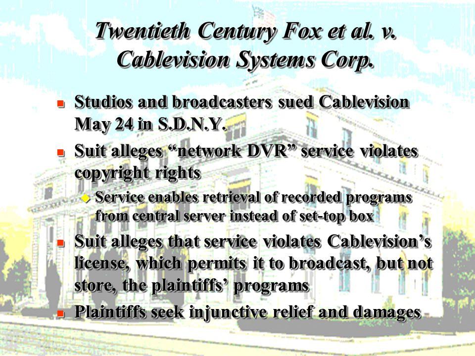 19 Twentieth Century Fox et al. v. Cablevision Systems Corp.