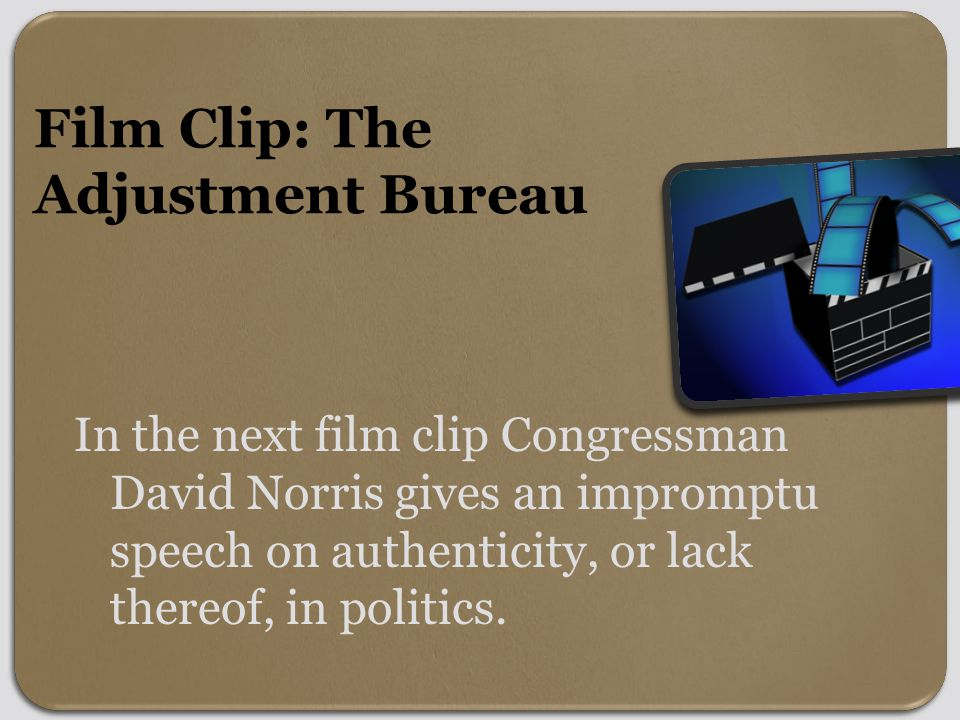 Film Clip: The Adjustment Bureau In the next film clip Congressman David Norris gives an impromptu speech on authenticity, or lack thereof, in politics.