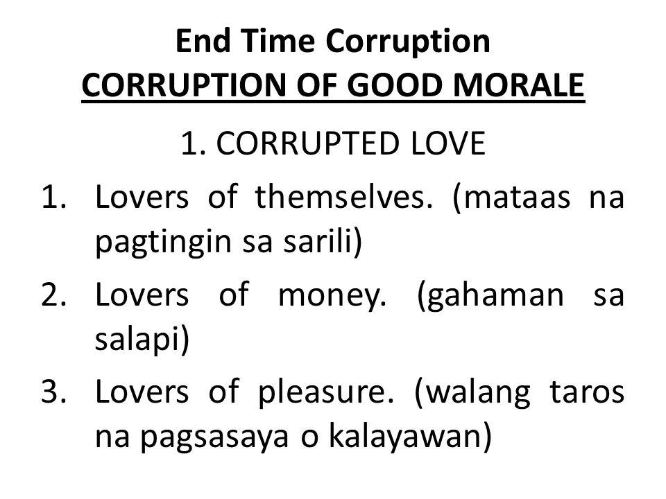 End Time Corruption CORRUPTION OF GOOD MORALE 2.
