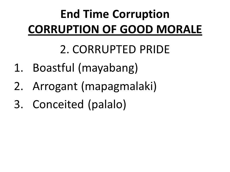 End Time Corruption CORRUPTION OF GOOD MORALE 3.