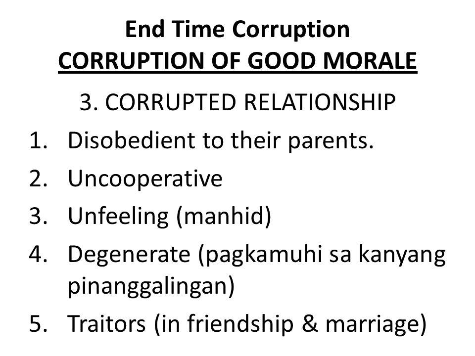 End Time Corruption CORRUPTION OF GOOD MORALE 4.
