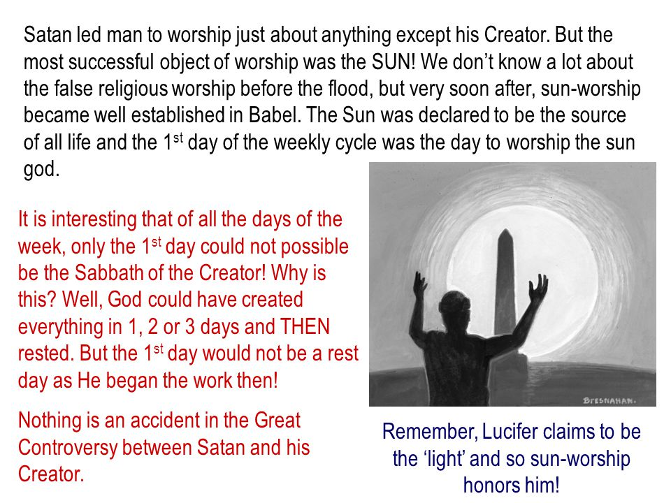 Satan led man to worship just about anything except his Creator.