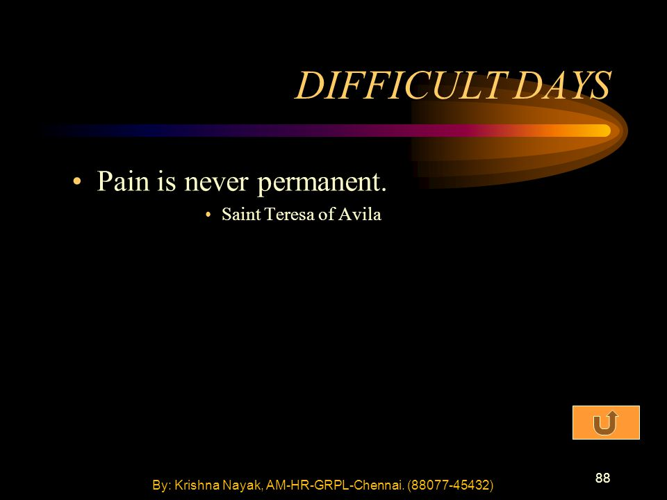 88 DIFFICULT DAYS Pain is never permanent.