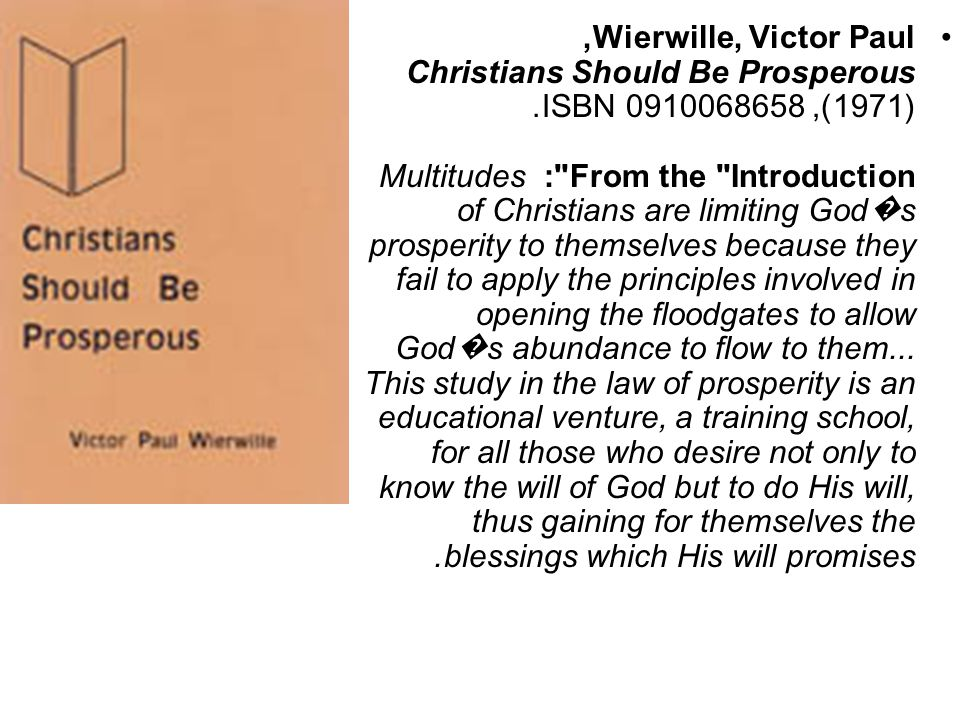 Wierwille, Victor Paul, Christians Should Be Prosperous (1971), ISBN 0910068658.