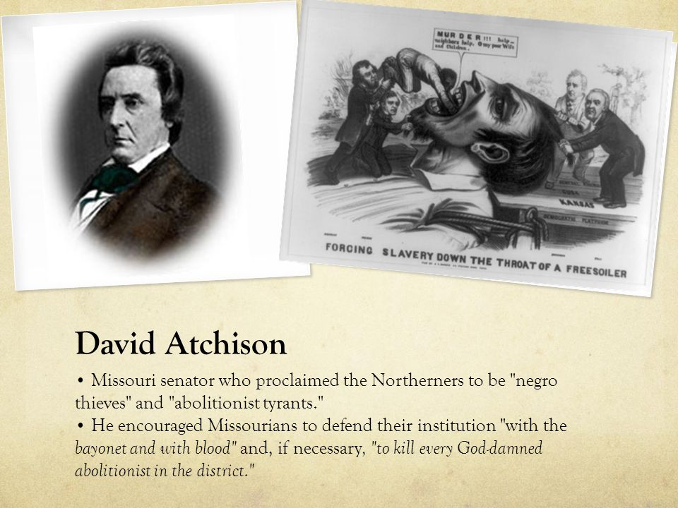 David Atchison Missouri senator who proclaimed the Northerners to be