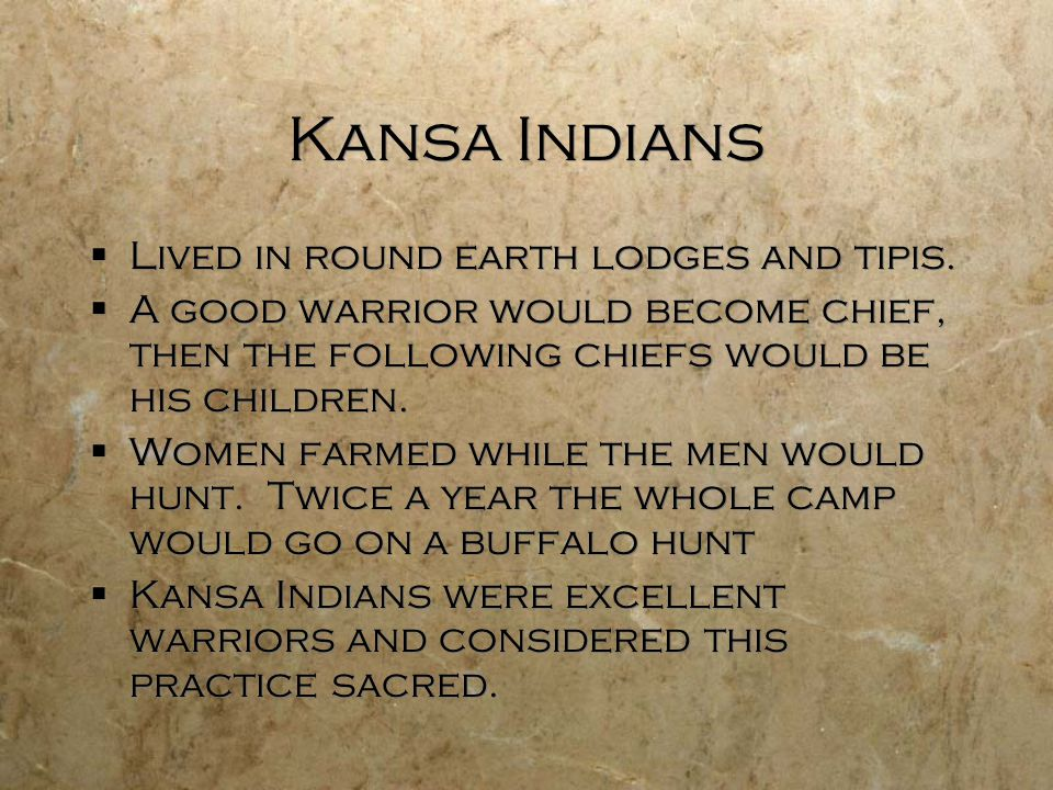 Kansa Indians  Lived in round earth lodges and tipis.