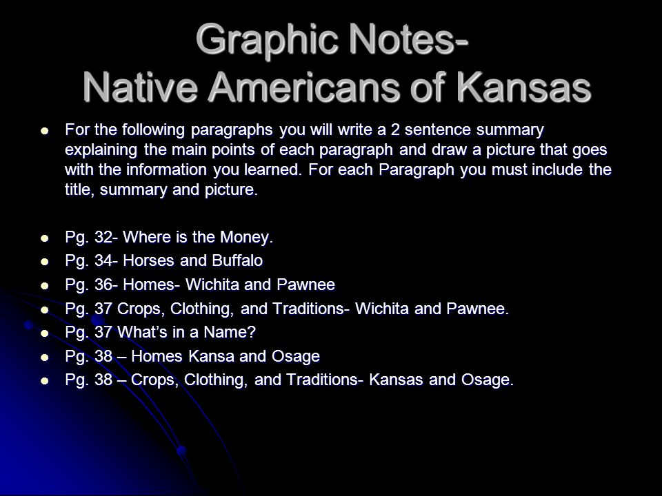 Graphic Notes- Native Americans of Kansas For the following paragraphs you will write a 2 sentence summary explaining the main points of each paragrap