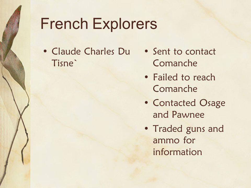 Etienne Veniard de Bourgmont Sent 4 years after Du Tisne Purpose to establish friendship with Kansa and Plains Apache Gain control over Kansas Set up Fort Orleans